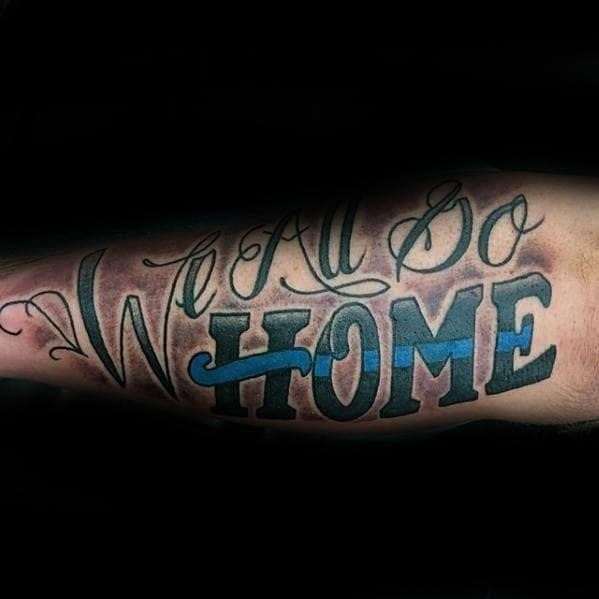 We all go home thin blue line male police inner arm bicep tattoos